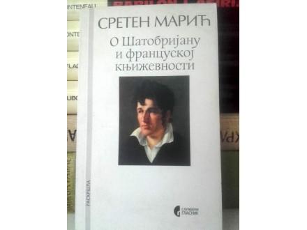 O Šatobrijanu i francuskoj književnosti - Sreten Mari