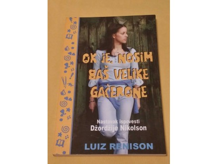 OK JE, NOSIM BAŠ VELIKE GAĆERONE - Luiz Renison