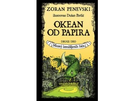 OKEAN OD PAPIRA 2: MUZEJ IZMIŠLJENIH BIĆA - Zoran Penevski