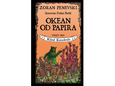 OKEAN OD PAPIRA 3: KLJUČ KATEDRALE - Zoran Penevski