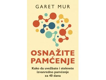 OSNAŽITE PAMĆENJE - Garet Mur