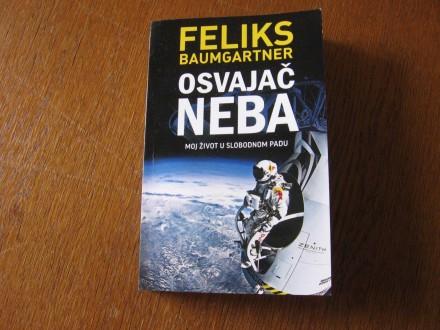 OSVAJAČ NEBA - Feliks Baumgartner