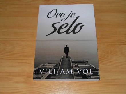 OVO JE SELO - Vilijam Vol