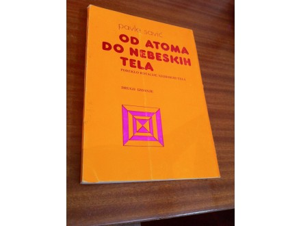 Od atoma do nebeskih tela Pavle Savić