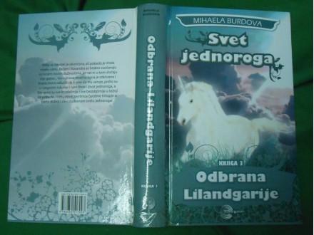 Odbrana Lilandgarije knjiga 3.,Svet jednoroga Mihaela B