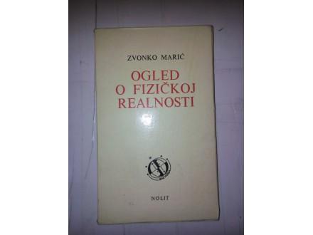 Ogled o fizičkoj realnosti - Zvonko Marić
