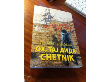 Oh , taj Dida chetnik Predrag Crnković