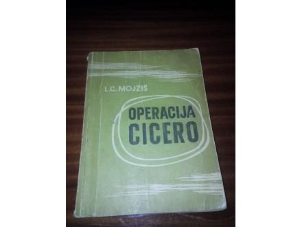 Operacija Cicero - L. C. Mojziš