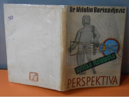 Optičko-Fiziološka PERSPEKTIVA Milutin Borisavljević