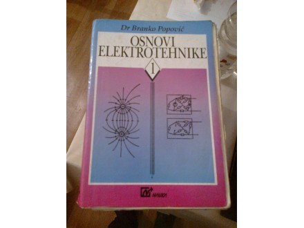 Osnovi elektrotehike 1 - dr Branko Popović