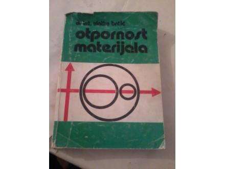 Otpornost materijala - dr inž Vlatko Brčić