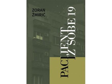 PACIJENT IZ SOBE 19 - Zoran Žmirić