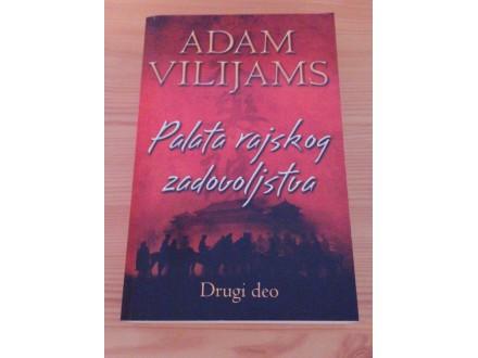 PALATA RAJSKOG ZADOVOLJSTVA: II deo - Adam Vilijams