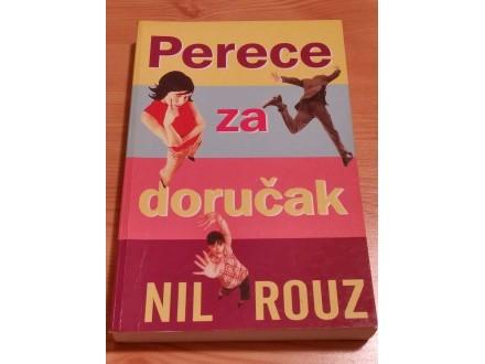 PERECE ZA DORUČAK - Nil Rouz