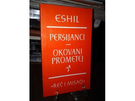 PERSIJANCI / OKOVANI PROMETEJ - Eshil