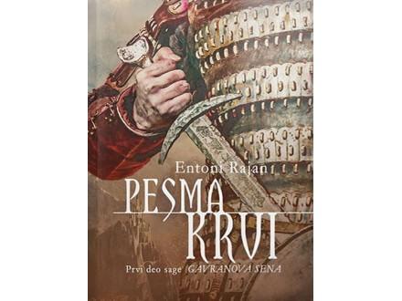 PESMA KRVI: PRVI DEO SAGE GAVRANOVA SENA - Entoni Rajan