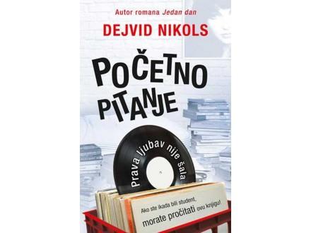 POČETNO PITANJE - Dejvid Nikols
