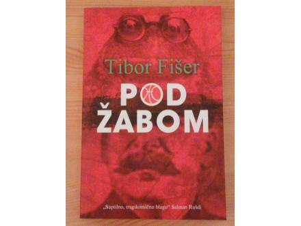 POD ŽABOM - Tibor Fišer