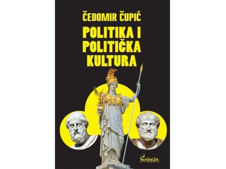 POLITIKA I POLITIČKA KULTURA - Čedomir Čupić