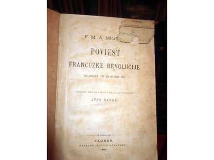 POVIEST FRANCUZKE REVOLUCIJE - F. M. A. Mignet (1892)