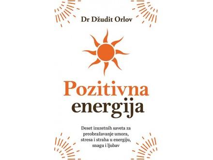 POZITIVNA ENERGIJA - Džudit Orlov