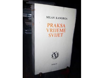 PRAKSA, VRIJEME, SVIJET - Milan Kangrga