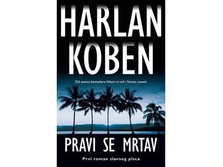 PRAVI SE MRTAV - Harlan Koben