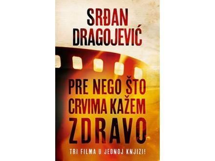 PRE NEGO ŠTO CRVIMA KAŽEM ZDRAVO - Srđan Dragojević