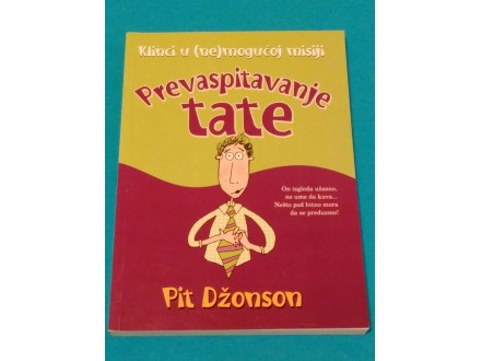 PREVASPITAVANJE TATE - Pit Džonson