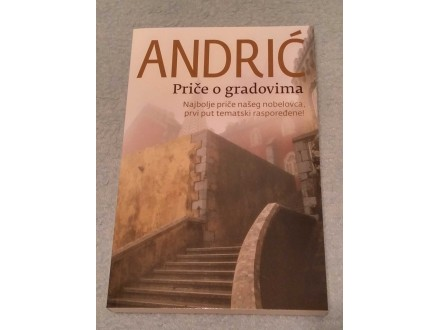 PRIČE O GRADOVIMA - Ivo Andrić