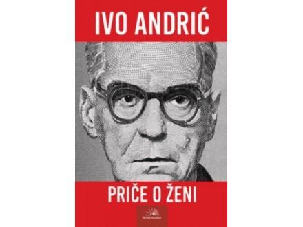 PRIČE O ŽENI - Ivo Andrić