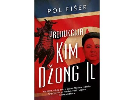 PRODUKCIJA: KIM DŽONG IL - Pol Fišer