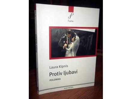 PROTIV LJUBAVI - Laura Kipnis