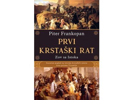 PRVI KRSTAŠKI RAT - Piter Frankopan