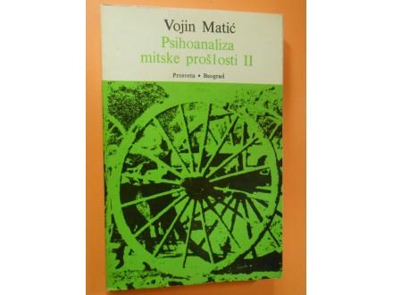 PSIHOANALIZA MITSKE PROŠLOSTI II.deo V.Matić
