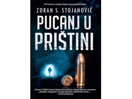 PUCANJ U PRIŠTINI - Zoran S. Stojanović