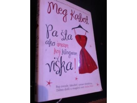 Pa šta ako imam koji kilogram viška ! Meg Kabot