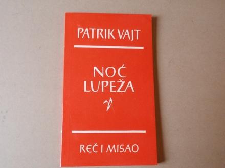 Patrik Vajt - NOĆ LUPEŽA