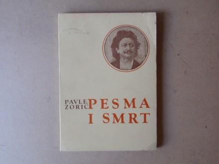 Pavle Zorić - PESMA I SMRT