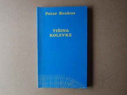Petar Brakus -TIŠINA KOLEVKE