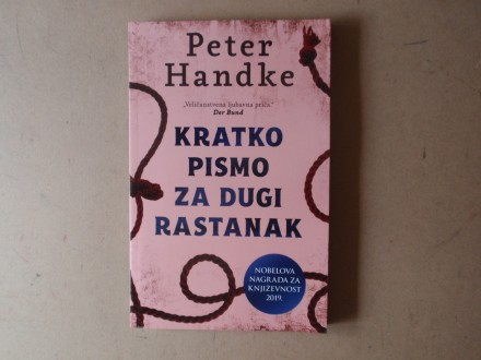 Peter Handke - KRATKO PISMO ZA DUGI RASTANAK