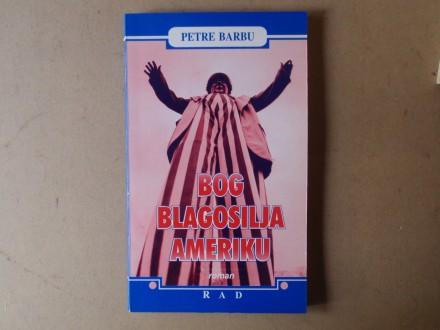 Petre Barbu - BOG BLAGOSILJA AMERIKU