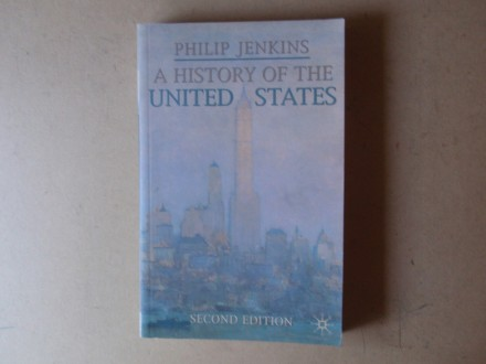Philip Jenkins - A HISTORY OF THE UNITED STATES