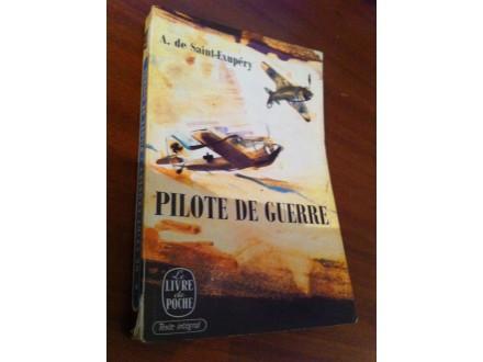 Pilote de guerre A . de Saint - Exupery