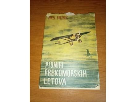 Pioniri prekomorskih letova - Pavel Brežnik