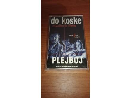 Plejboj-Do Koske