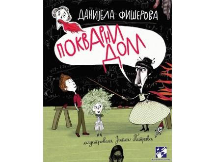 Pokvarni dom - Danijela Fišerova