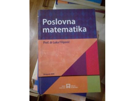 Poslovna matematika - prof dr Luka Filipović