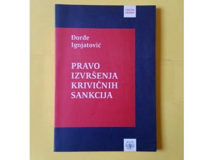 Pravo izvršenja krivičnih sankcija - Djordje Ignjatović