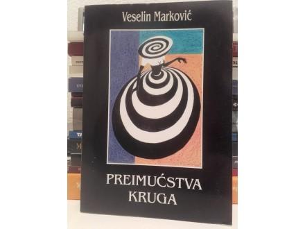 Preimućstva kruga - Veselin Marković